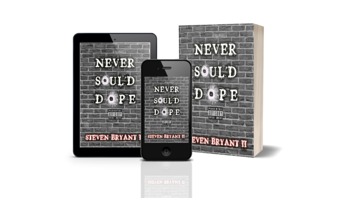 Never Soul'd Dope Book by Steven Bryant