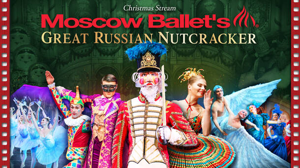 Moscow Ballets Great Russian Nutcracker
